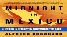 Ebook Midnight in Mexico: A Reporter s Journey Through a Country s Descent into Darkness Free Read
