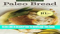 [New] Ebook Paleo Bread: Gluten-Free, Grain-Free, Paleo-Friendly Bread Recipes Free Online