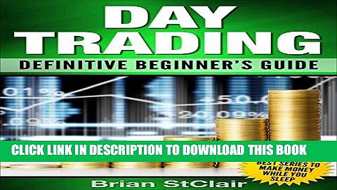[READ] EBOOK Day Trading: Definitive Beginner s Guide ONLINE COLLECTION