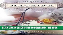 [New] Ebook Leslie Mackie s Macrina Bakery   Cafe Cookbook: Favorite Breads, Pastries, Sweets