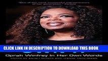 [FREE] EBOOK Own It: Oprah Winfrey In Her Own Words (In Their Own Words) BEST COLLECTION