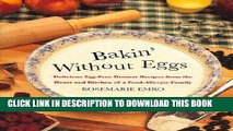 [New] Ebook Bakin  Without Eggs: Delicious Egg-Free Dessert Recipes from the Heart and Kitchen of