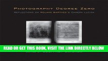 [FREE] EBOOK Photography Degree Zero: Reflections on Roland Barthes s <I>Camera