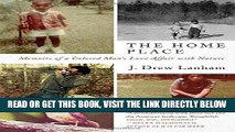 [READ] EBOOK The Home Place: Memoirs of a Colored Man s Love Affair with Nature ONLINE COLLECTION