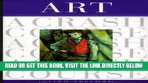 Best Seller Art: A Crash Course (Crash Course (Watson-Guptill)) (Crash Course (Watson-Guptill))