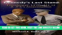 [FREE] EBOOK Kennedy s Last Stand: Eisenhower, UFOs, MJ-12   JFK s Assassination ONLINE COLLECTION
