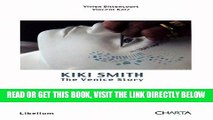 [FREE] EBOOK Kiki Smith: The Venice Story ONLINE COLLECTION