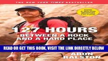 [FREE] EBOOK 127 Hours: Between a Rock and a Hard Place ONLINE COLLECTION