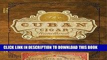 [New] Ebook The Cuban Cigar Handbook: The Discerning Aficionado s Guide to the Best Cuban Cigars