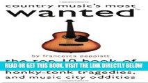 [FREE] EBOOK Country Music s Most Wanted(TM): The Top 10 Book of Cheating Hearts, Honky Tonk