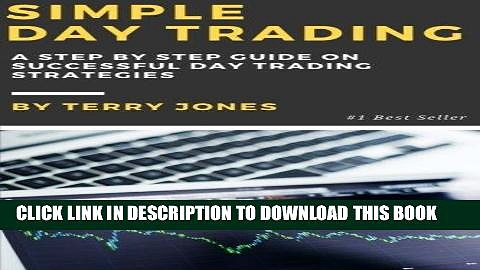 [FREE] EBOOK Simple Day Trading: A Step By Step Guide On Successful Day Trading Strategies ONLINE