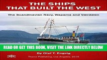 [FREE] EBOOK THE SHIPS THAT BUILT THE WEST: The Scandinavian Navy, Wapama and Værdalen BEST
