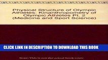 [FREE] EBOOK Physical Structure of Olympic Athletes: Part II: Kinanthropometry of Olympic Athletes