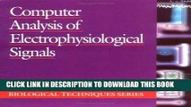 [BOOK] PDF Computer Analysis of Electrophysiological Signals (Biological Techniques Series) New