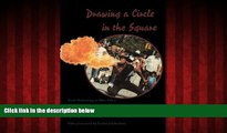 FREE DOWNLOAD  Drawing a Circle in the Square: Street Performing in New York s Washington Square