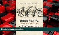 EBOOK ONLINE  Befriending the Commedia dell Arte of Flaminio Scala: The Comic Scenarios (Toronto