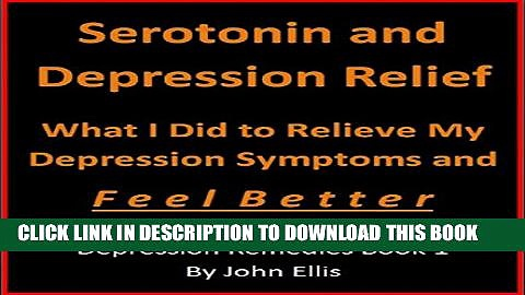 [New] Serotonin and Depression Relief: What I Did to Relieve My Depression Symptoms and Feel