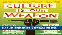 [Read PDF] Culture Is Our Weapon: Making Music and Changing Lives in Rio de Janeiro Ebook Free