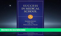 Enjoyed Read Success in Medical School: Insider Advice for the Preclinical Years