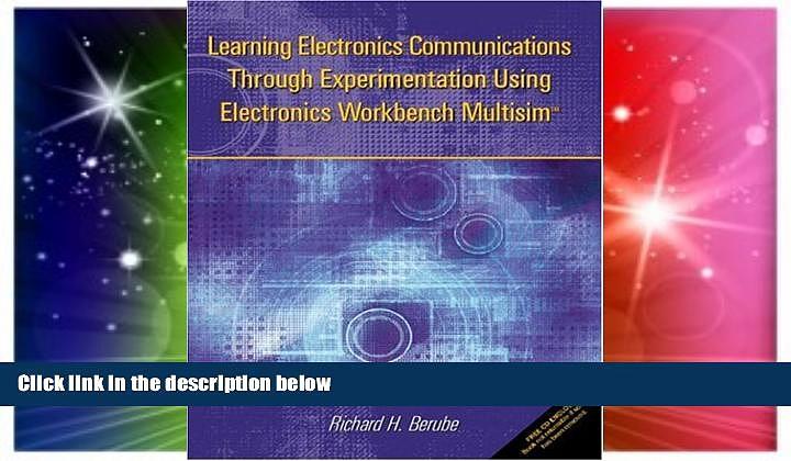 Big Deals  Learning Electronics Communications Through Experimentation Using Electronics Workbench
