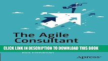 [PDF] The Agile Consultant: Guiding Clients to Enterprise Agility Popular Colection