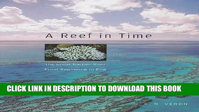 [PDF] A Reef in Time: The Great Barrier Reef from Beginning to End Popular Online