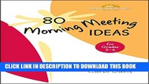 New Book 80 Morning Meeting Ideas for Grades 3-6