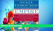different   Empire: The Rise and Demise of the British World Order and the Lessons for Global Power