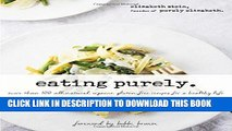 [PDF] Eating Purely: More Than 100 All-Natural, Organic, Gluten-Free Recipes for a Healthy Life