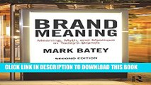 [PDF] Brand Meaning: Meaning, Myth and Mystique in Today s Brands Full Collection