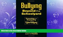 complete  Bullying Beyond the Schoolyard: Preventing and Responding to Cyberbullying