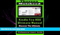 different   Kindle Fire HDX Ultimate Manual:  (Discover the Ultimate Power of Kindle Fire HDX)