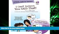 read here  I Can t Believe You Said That!: Activity Guide for Teachers: Classroom Ideas for