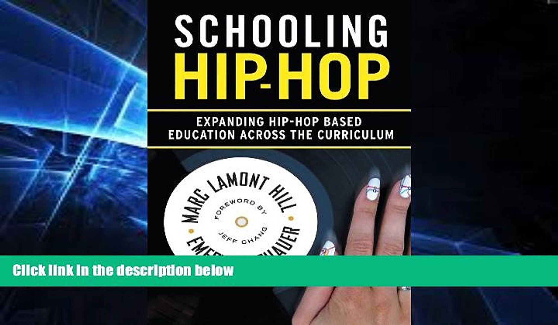Big Deals  Schooling Hip-hop: Expanding Hip-hop Based Education Across the Curriculum  Free Full
