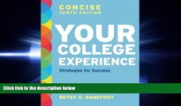 different   Your College Experience, Concise Tenth Edition: Strategies for Success