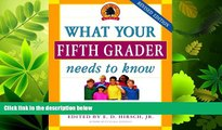 complete  What Your Fifth Grader Needs to Know: Fundamentals of a Good Fifth-Grade Education (Core