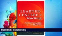 read here  Learner-Centered Teaching: Five Key Changes to Practice