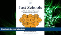 complete  Just Schools: A Whole School Approach to Restorative Justice