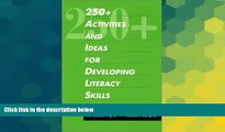 Big Deals  250+ Activities and Ideas for Developing Literacy Skills  Free Full Read Most Wanted