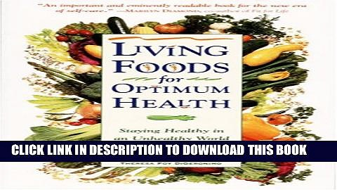 [PDF] Living Foods for Optimum Health: Your Complete Guide to the Healing Power of Raw Foods