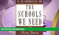 complete  The Schools We Need: And Why We Don t Have Them
