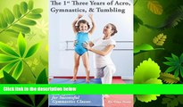 complete  The 1st Three Years of Acro, Gymnastics,   Tumbling: Teaching Tips, Monthly Lesson