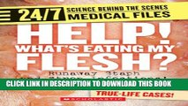 [PDF] Help! Whats Eating My Flesh?: Runaway Staph and Strep Infections! (24/7: Science Behind the