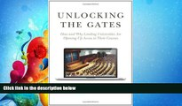 FULL ONLINE  Unlocking the Gates: How and Why Leading Universities Are Opening Up Access to Their
