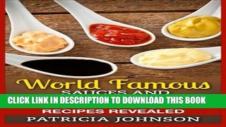 [PDF] World Famous Sauces and Dressings Cookbook: Big Brand Secret Recipes Revealed Popular Online