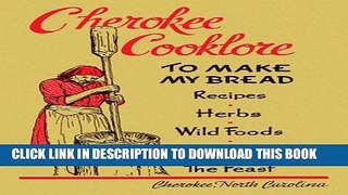 [PDF] Cherokee Cooklore: Preparing Cherokee Foods (Reprint Edition) Full Collection