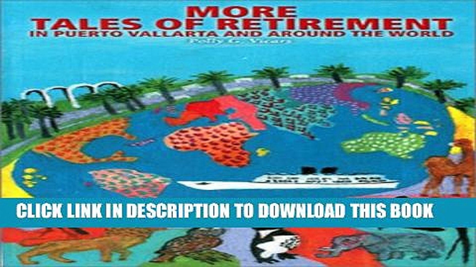 [PDF] More Tales of Retirement in Puerto Vallarta and Around the World Popular Online