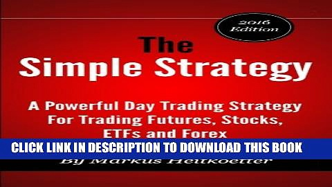 Collection Book The Simple Strategy – A Powerful Day Trading Strategy For Trading Futures, Stocks,