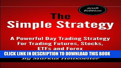 New Book The Simple Strategy – A Powerful Day Trading Strategy For Trading Futures, Stocks, ETFs