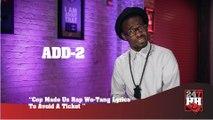Add-2 - Cop Made Us Rap Wu-Tang Lyrics To Avoid A Ticket (247HH Wild Tour Stories) (247HH Wild Tour Stories)